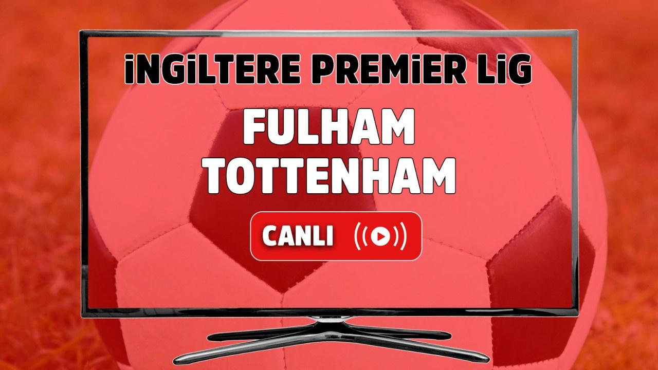 Fulham – Tottenham Canlı