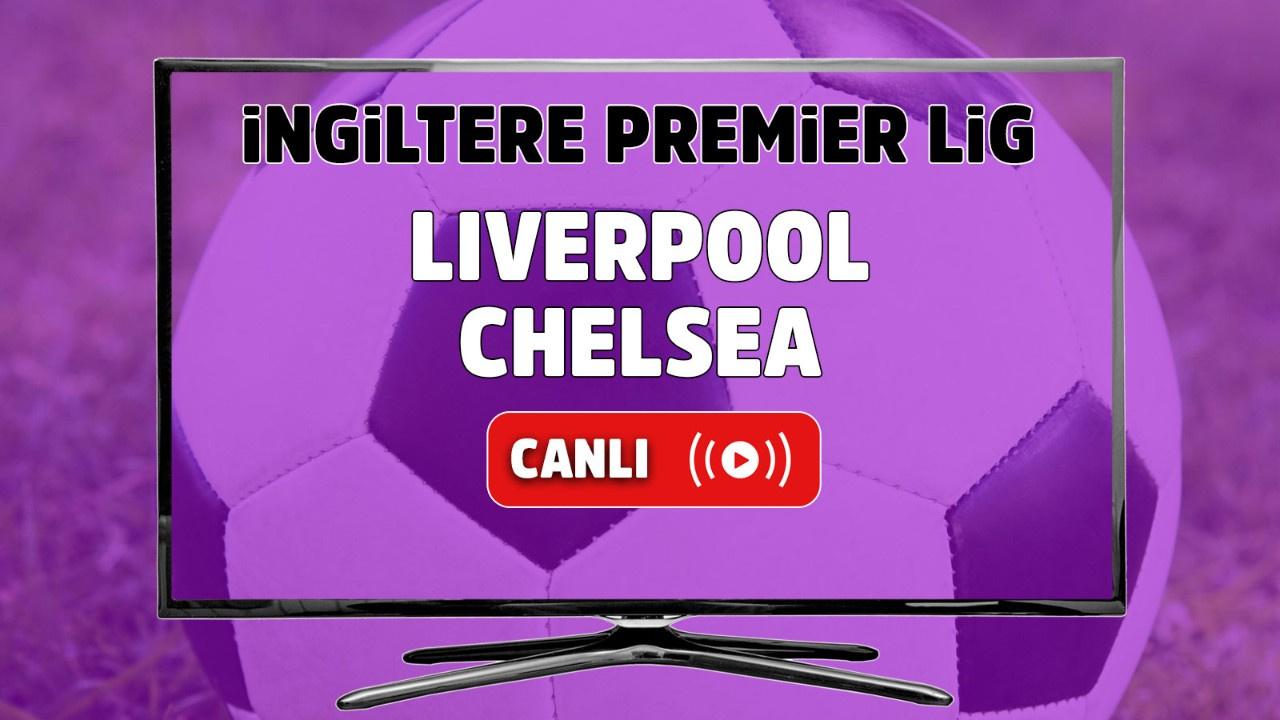 Liverpool – Chelsea Canlı