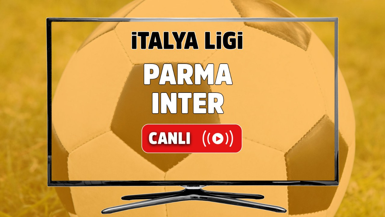 Parma - Inter Canlı