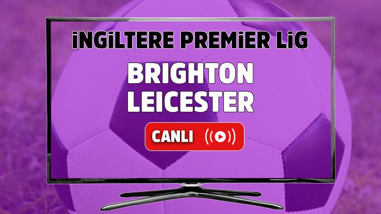 Brighton – Leicester City Canlı
