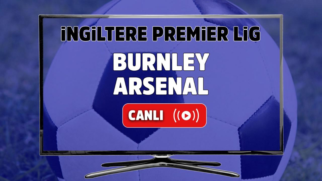 Burnley – Arsenal Canlı