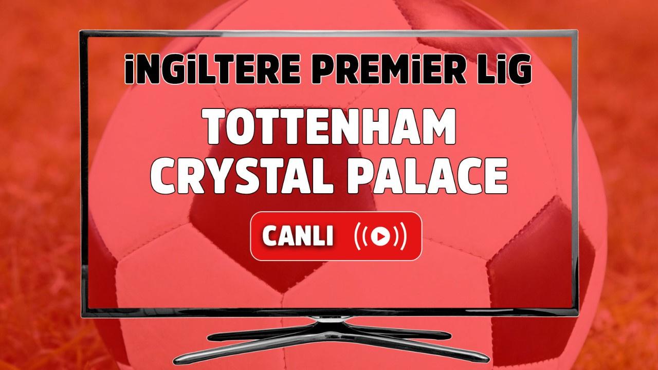 Tottenham – Crystal Palace Canlı