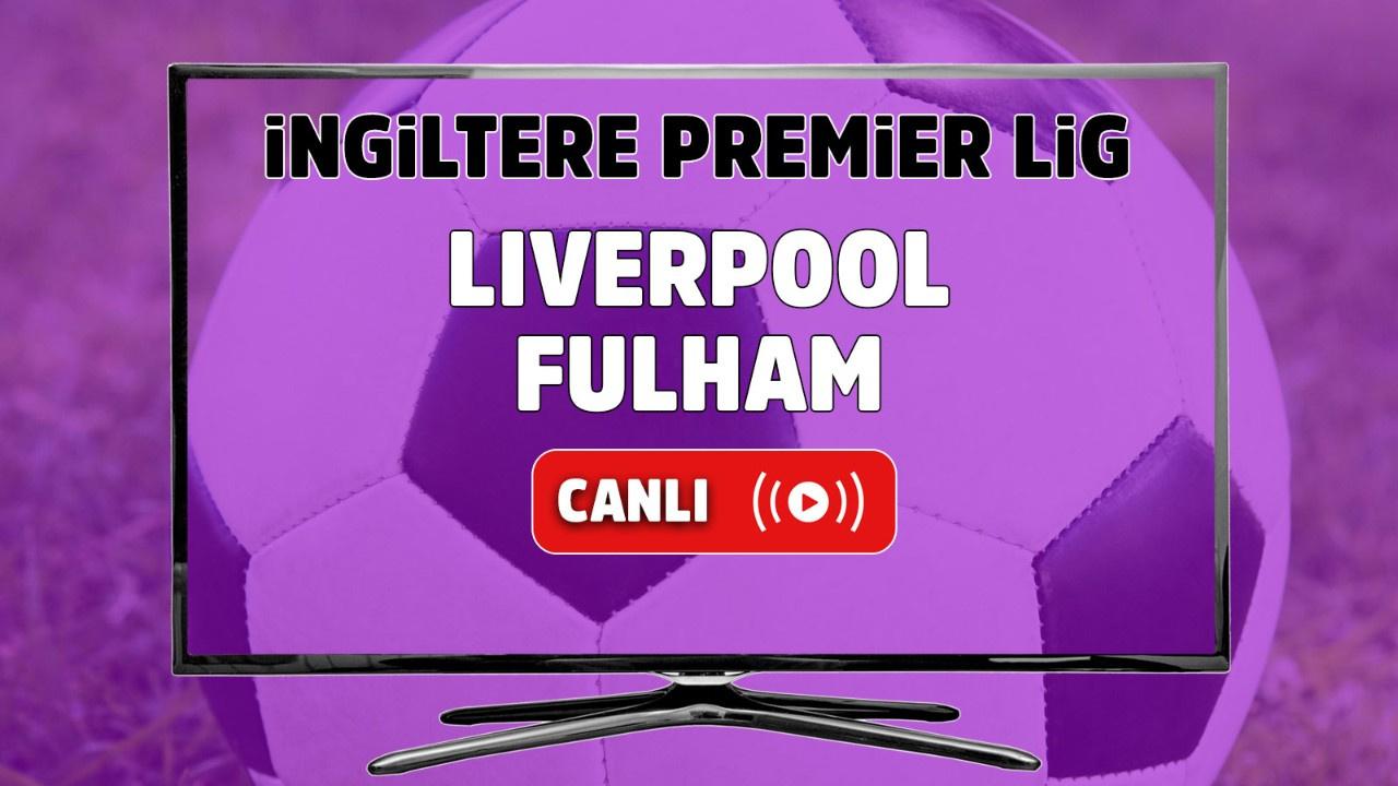 Liverpool – Fulham Canlı