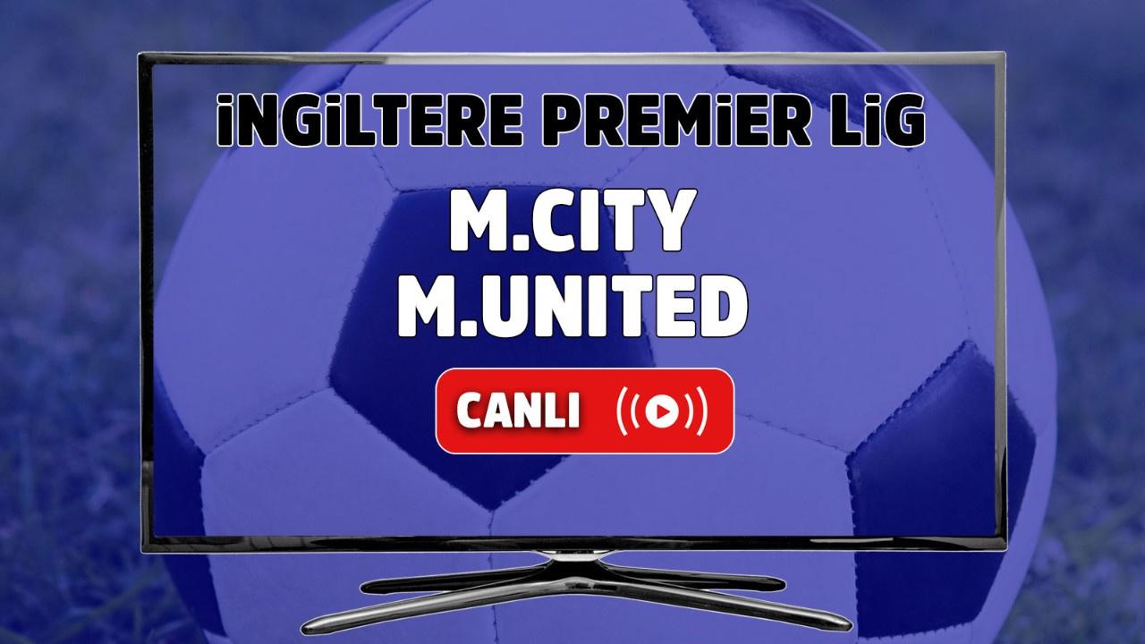 Manchester City – Manchester United Canlı