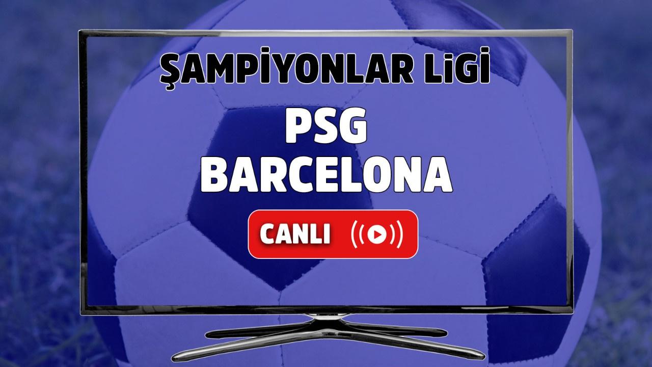 PSG – Barcelona Canlı