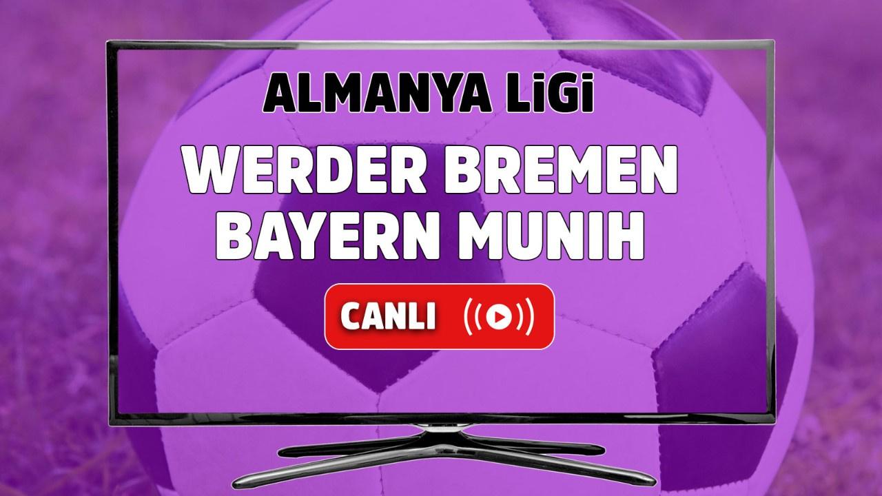 Werder Bremen – Bayern Münih Canlı