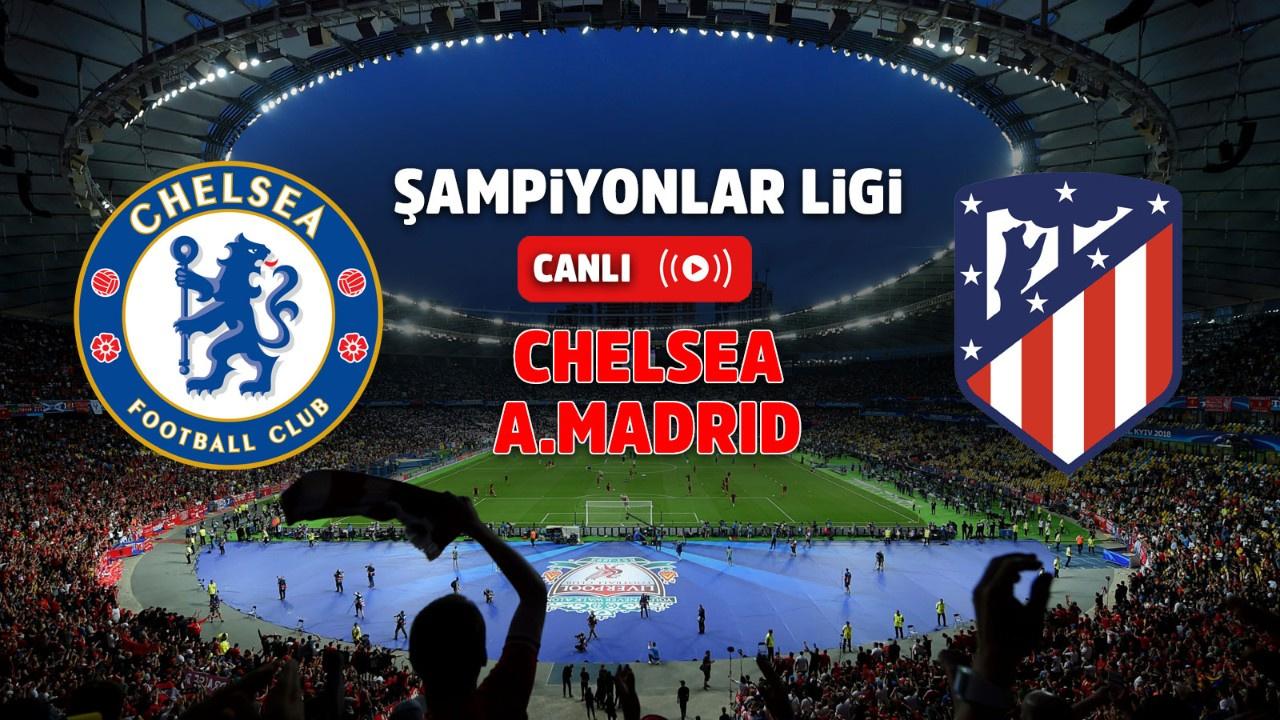 Chelsea – Atletico Madrid Canlı