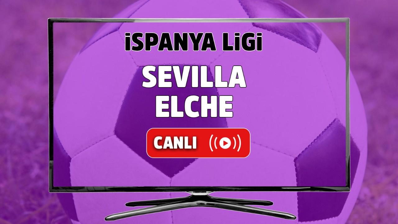 Sevilla - Elche Canlı