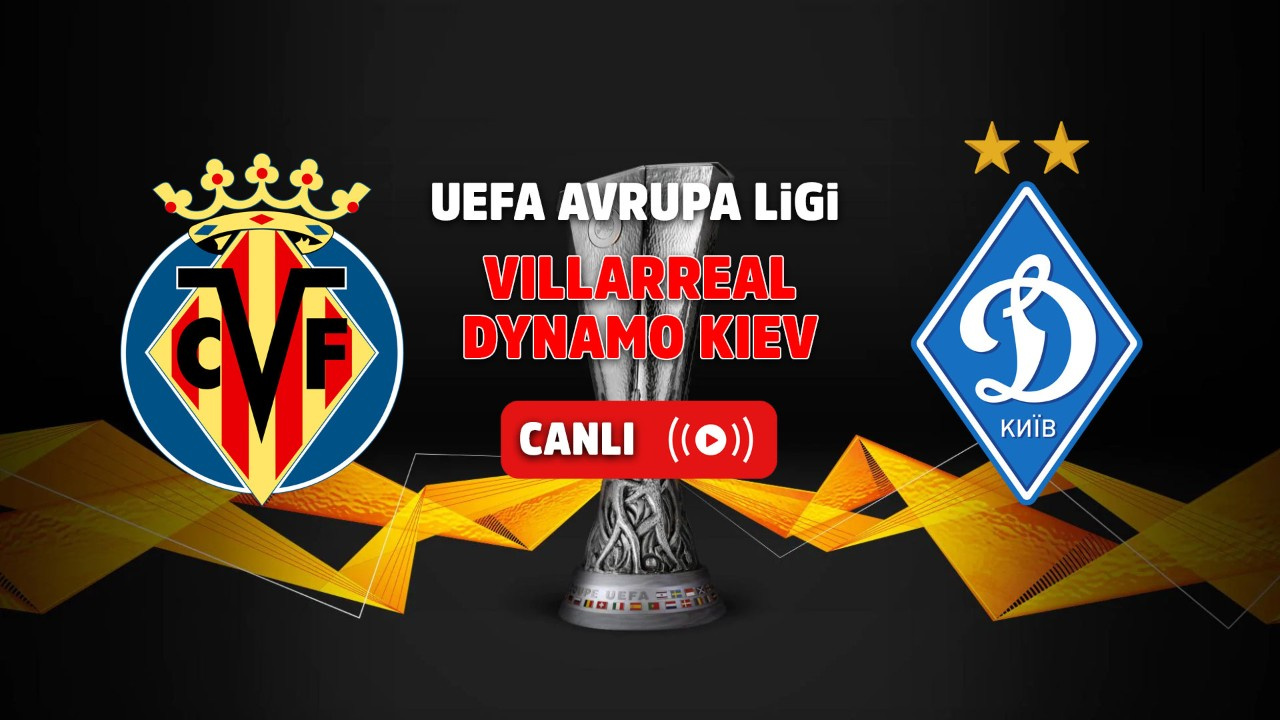 Villarreal - Dinamo Kiev Canlı