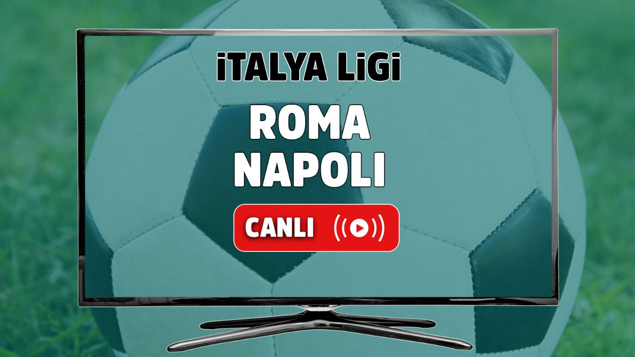 Roma - Napoli Canlı