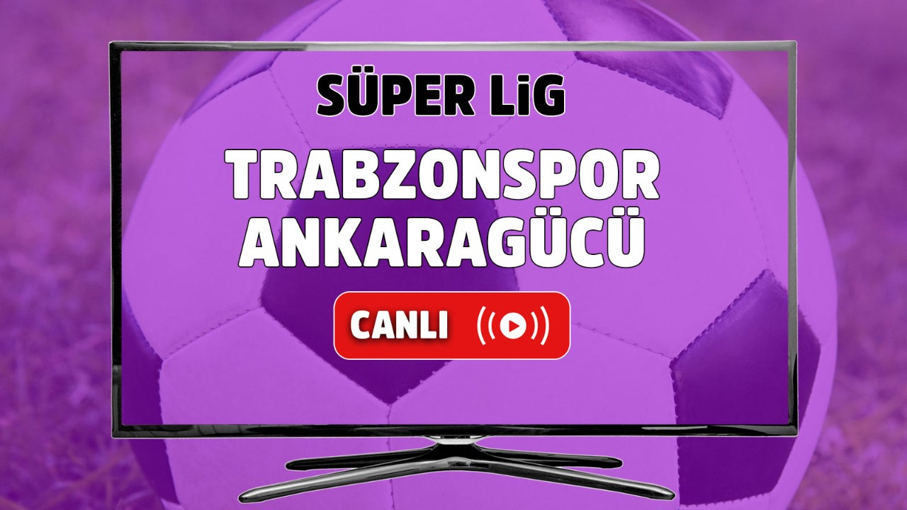 Trabzonspor – Ankaragücü Canlı