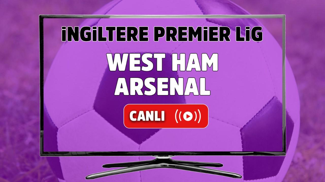 West Ham – Arsenal Canlı