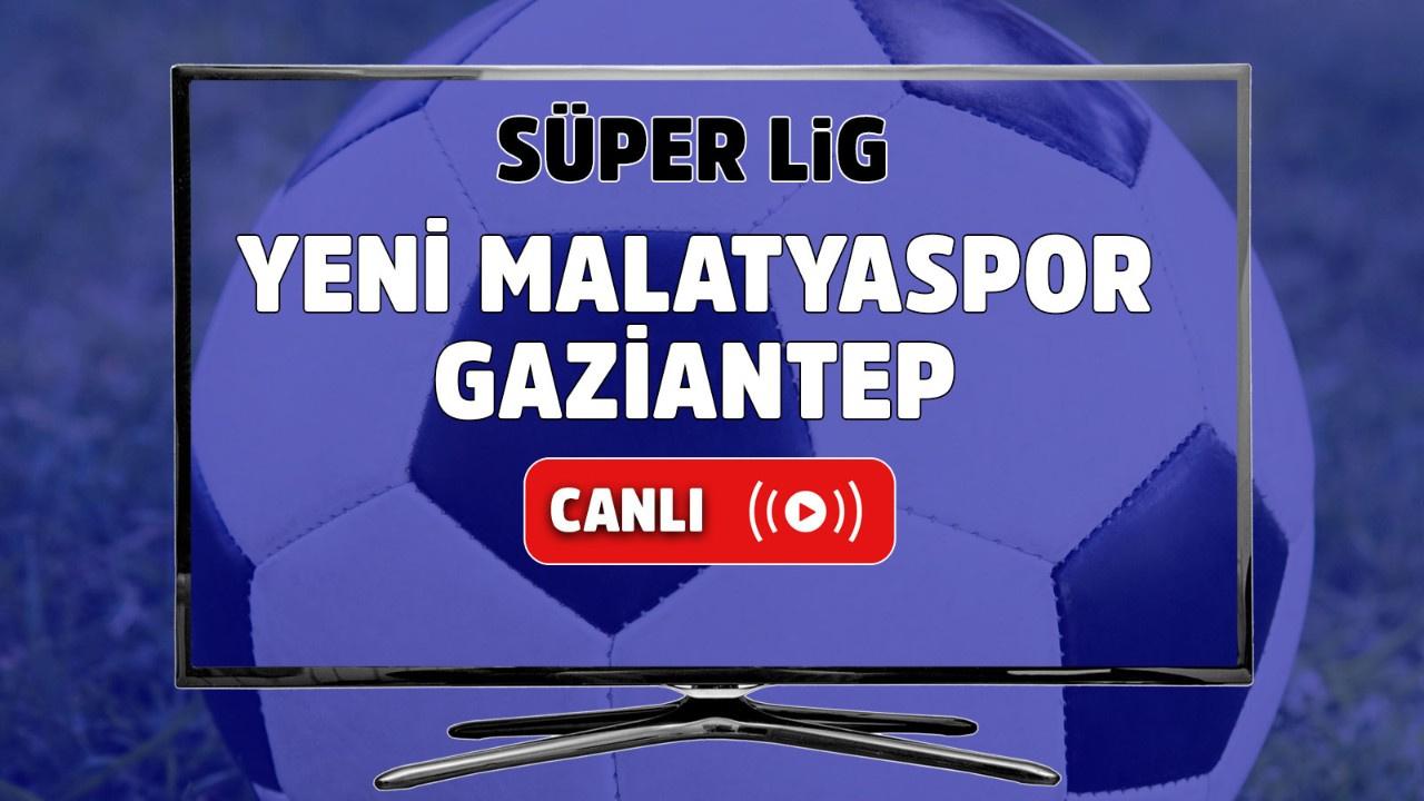 Yeni Malatyaspor – Gaziantep Canlı