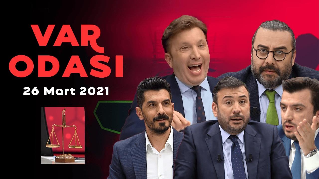 Ertem Şener ile VAR Odası - 27 Mart 2021