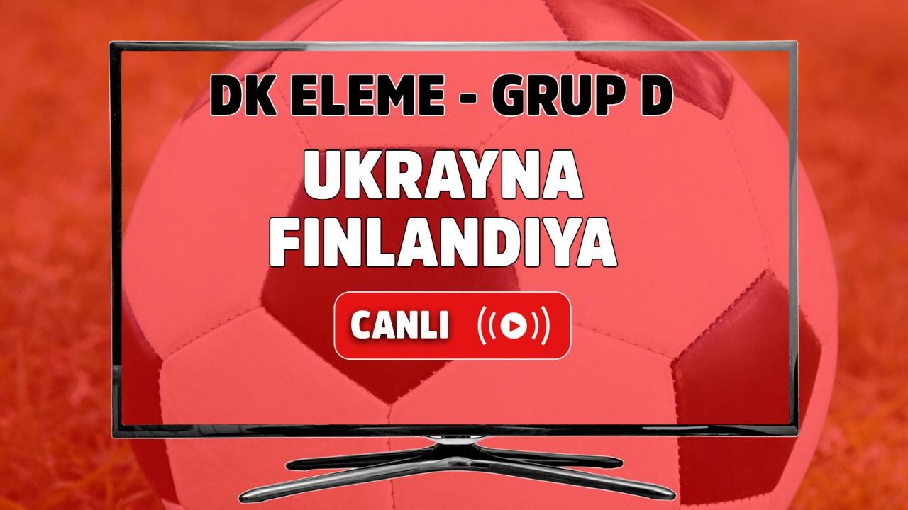 Ukrayna - Finlandiya Canlı