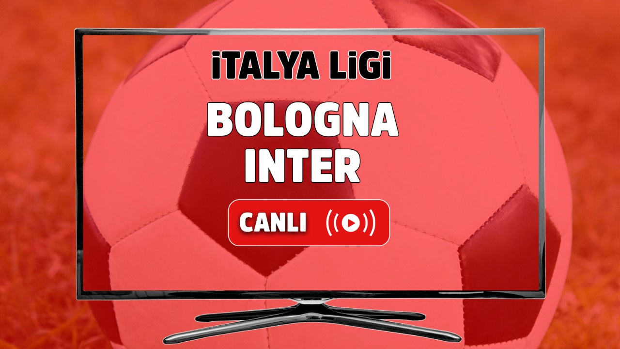 Bologna - Inter Canlı