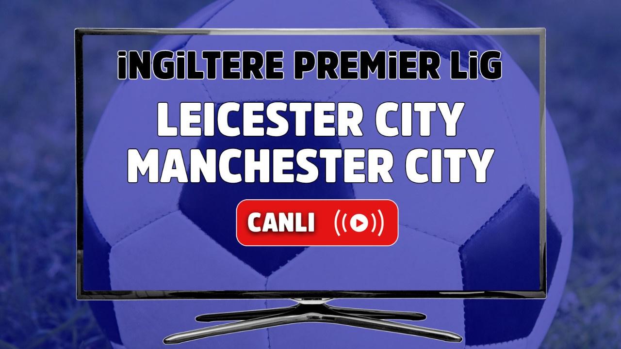 Leicester City – Manchester City Canlı