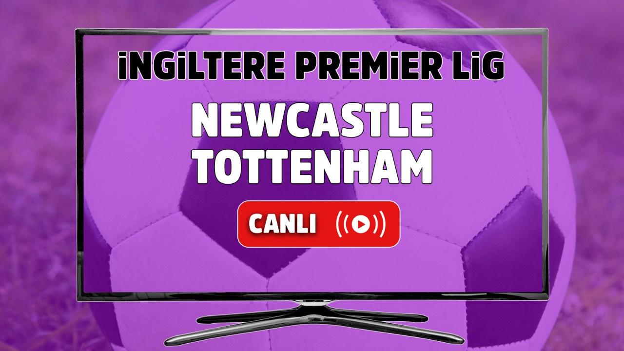Newcastle – Tottenham Canlı