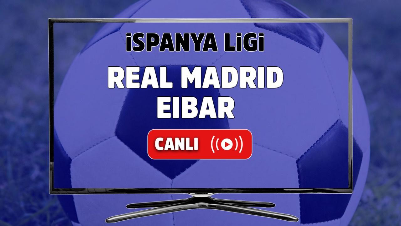 Real Madrid - Eibar Canlı