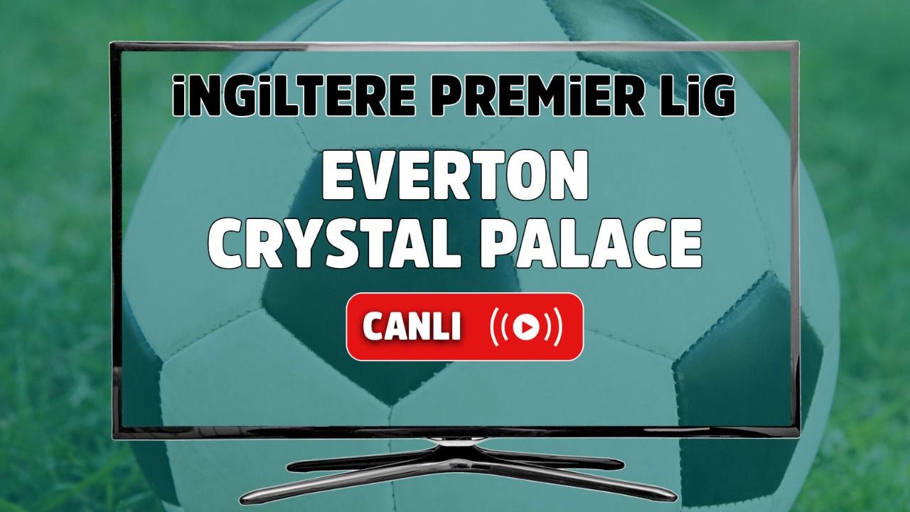 Everton – Crystal Palace Canlı