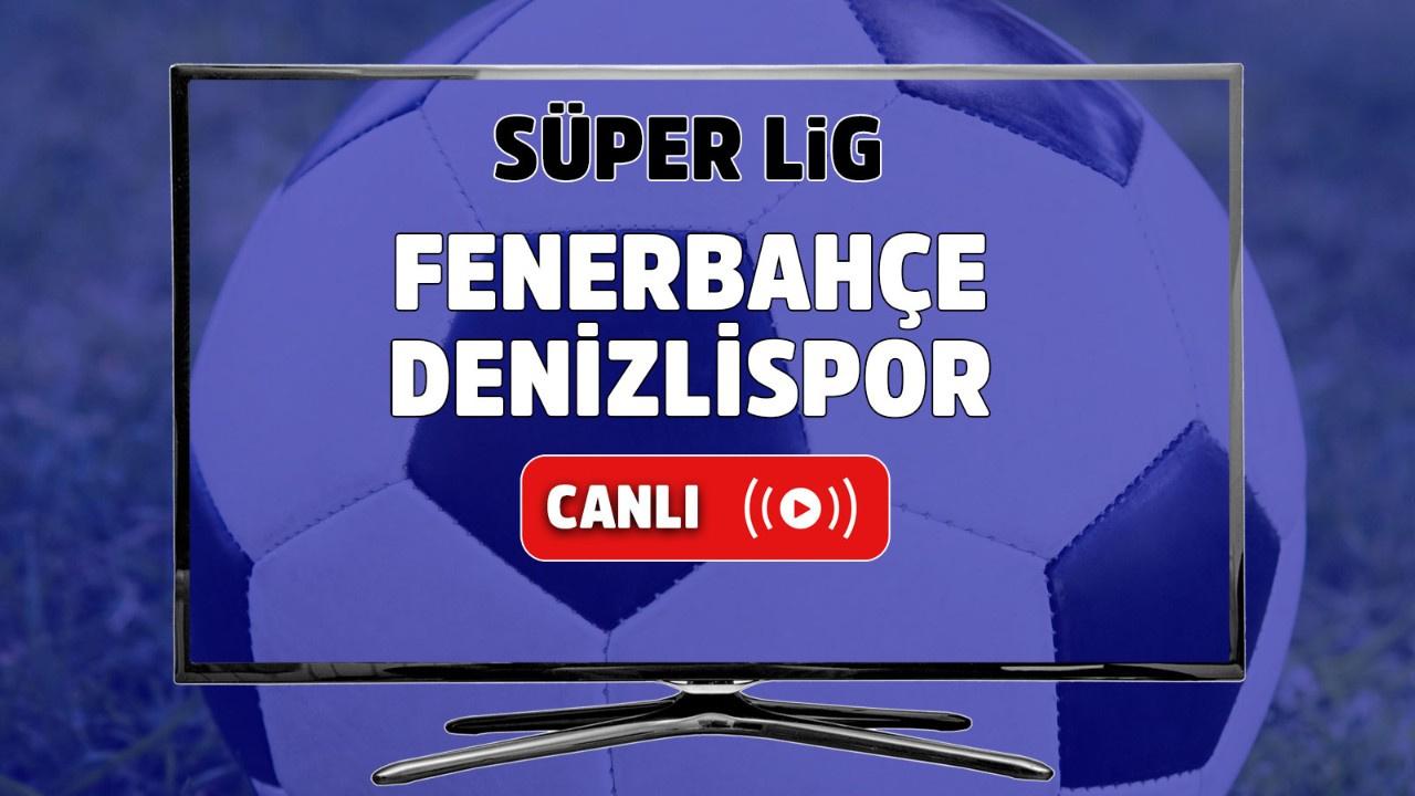 Fenerbahçe – Denizlispor Canlı