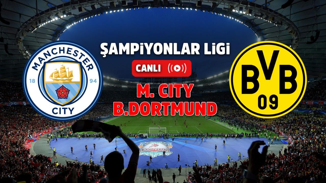 Manchester City – Borussia Dortmund Canlı