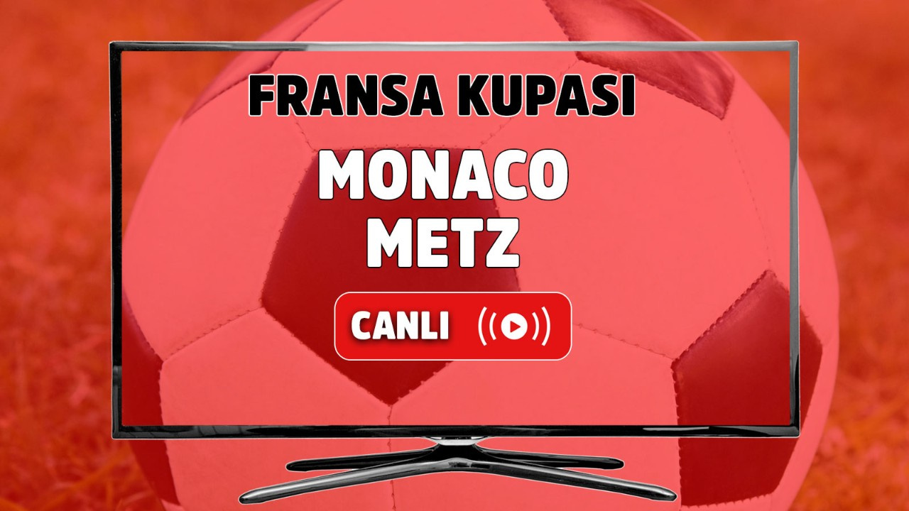 Monaco - Metz Canlı