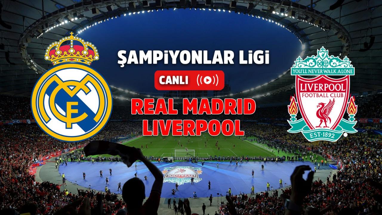 Real Madrid – Liverpool Canlı