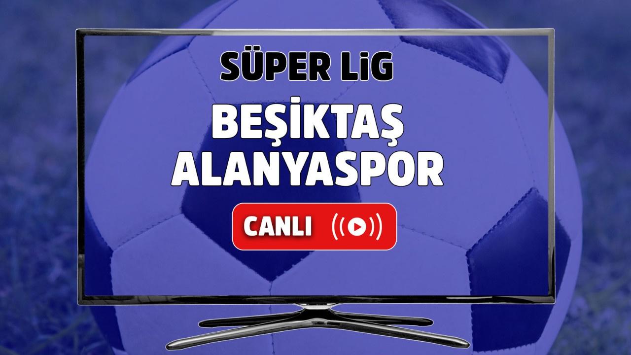 Beşiktaş – Alanyaspor Canlı