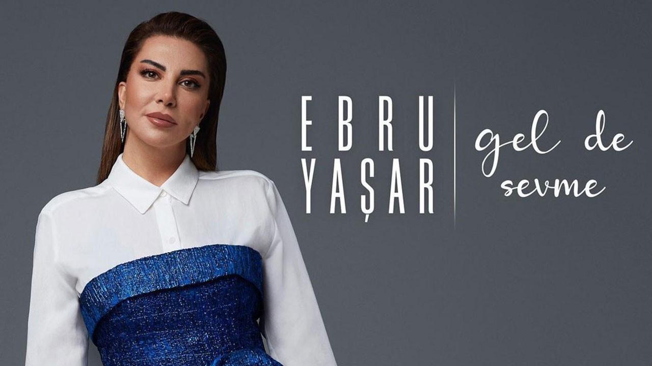 Ebru Yaşar sevenlerine müjde!