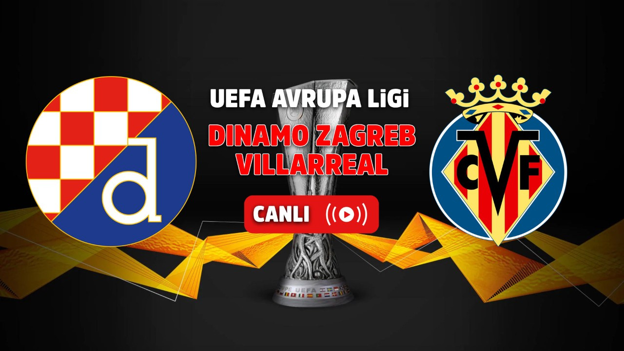 Dinamo Zagreb - Villarreal Canlı