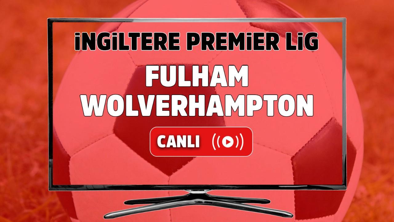 Fulham – Wolverhampton Canlı