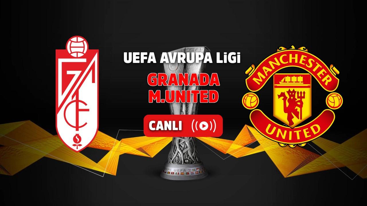 Granada - Manchester United Canlı