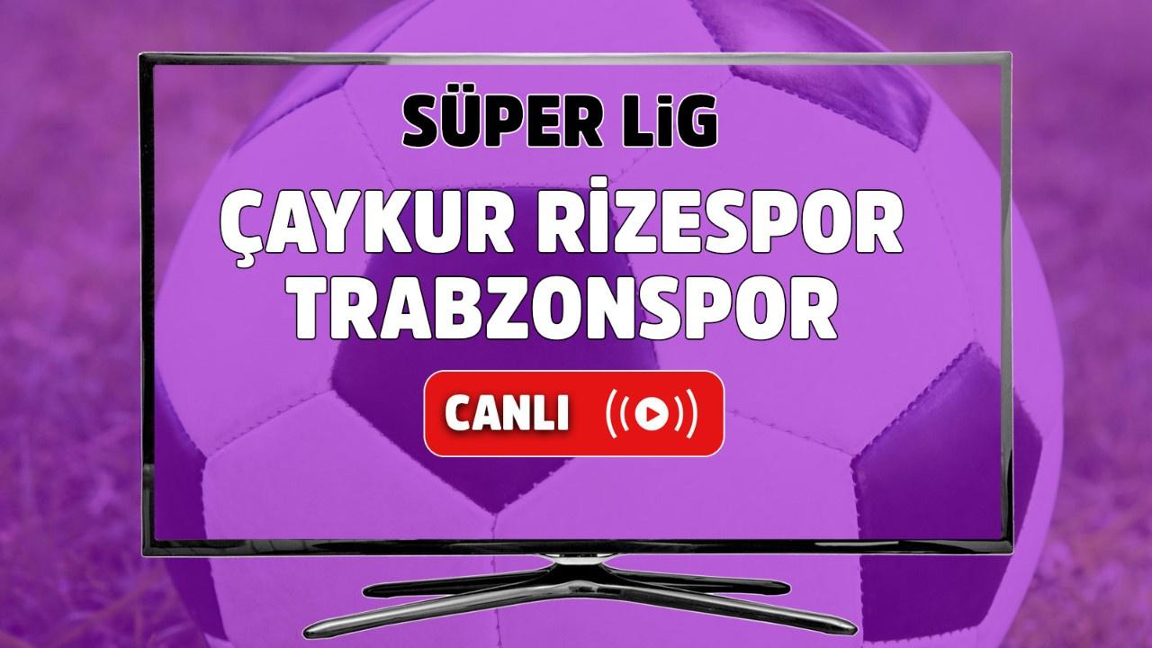 Çaykur Rizespor – Trabzonspor Canlı