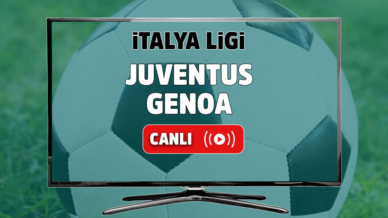 Juventus - Genoa Canlı
