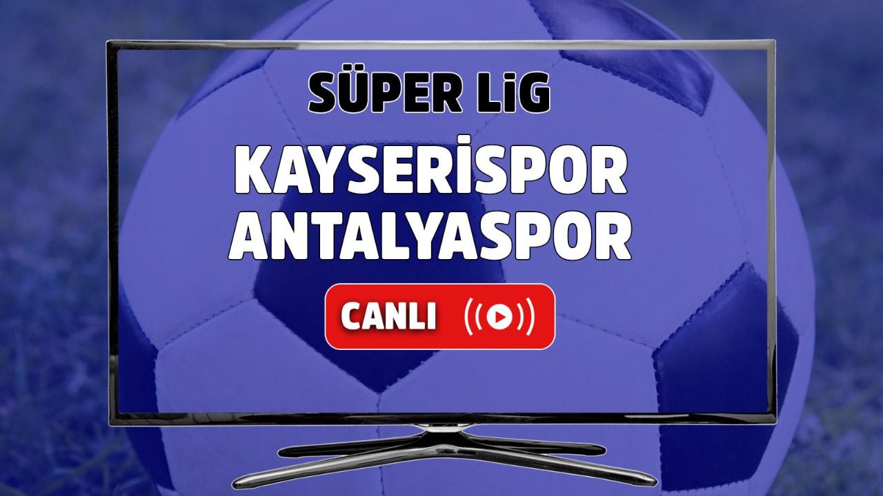 Kayserispor – Antalyaspor Canlı