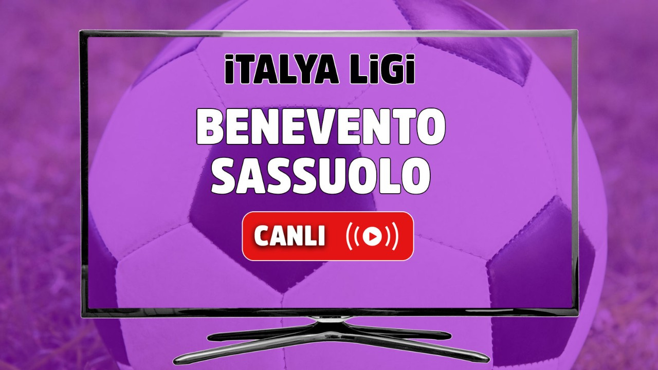 Benevento - Sassuolo Canlı