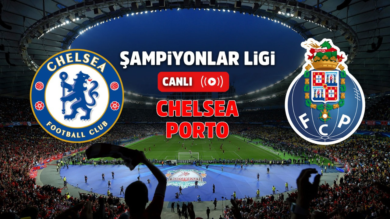 Chelsea – Porto Canlı