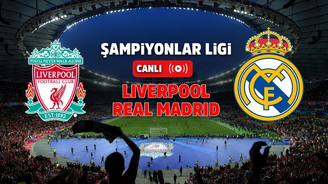 Liverpool – Real Madrid Canlı