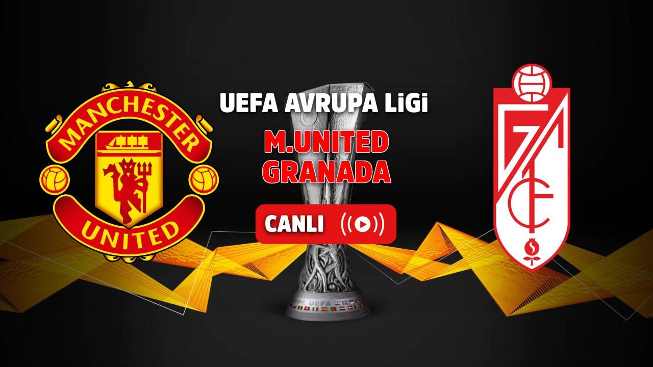 Manchester United - Granada Canlı