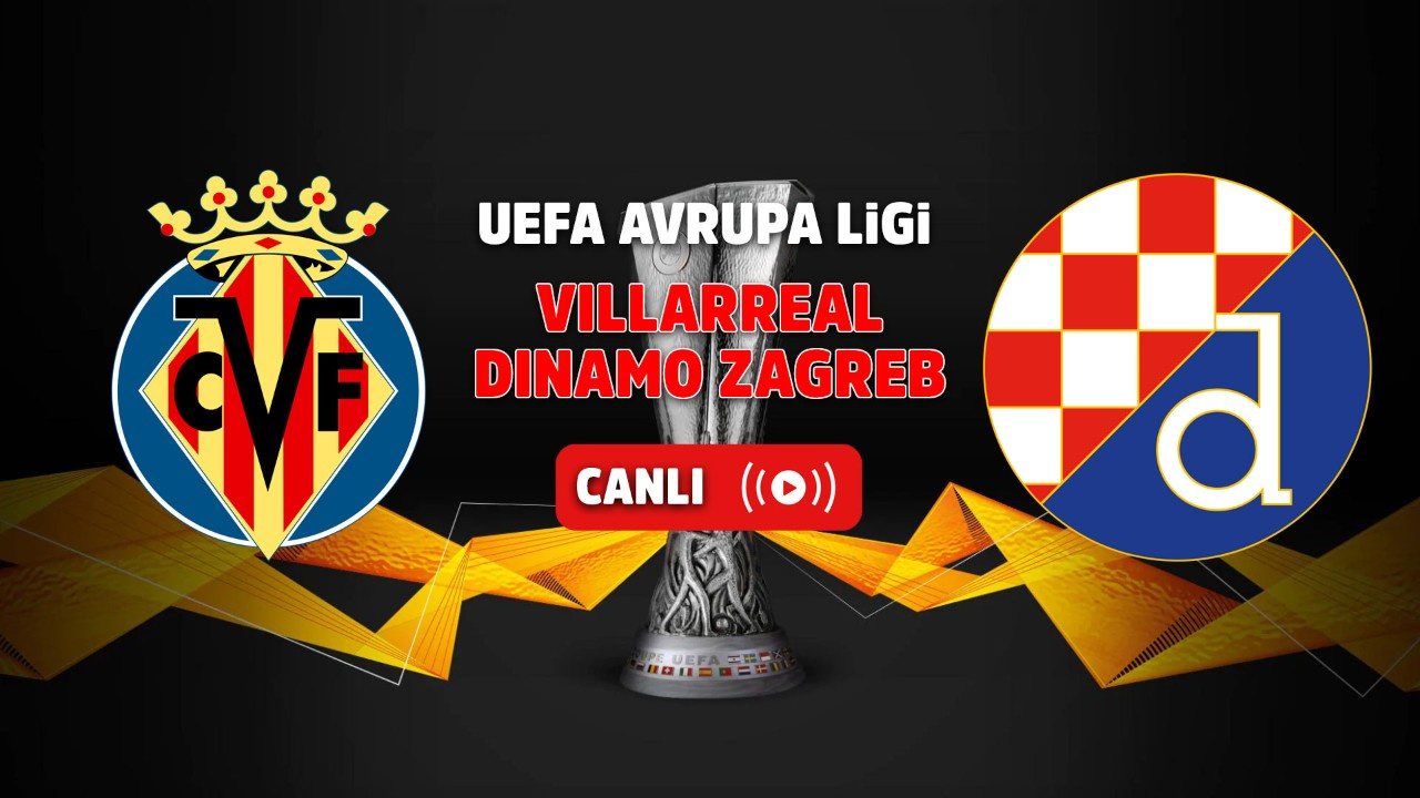 Villarreal - Dinamo Zagreb Canlı