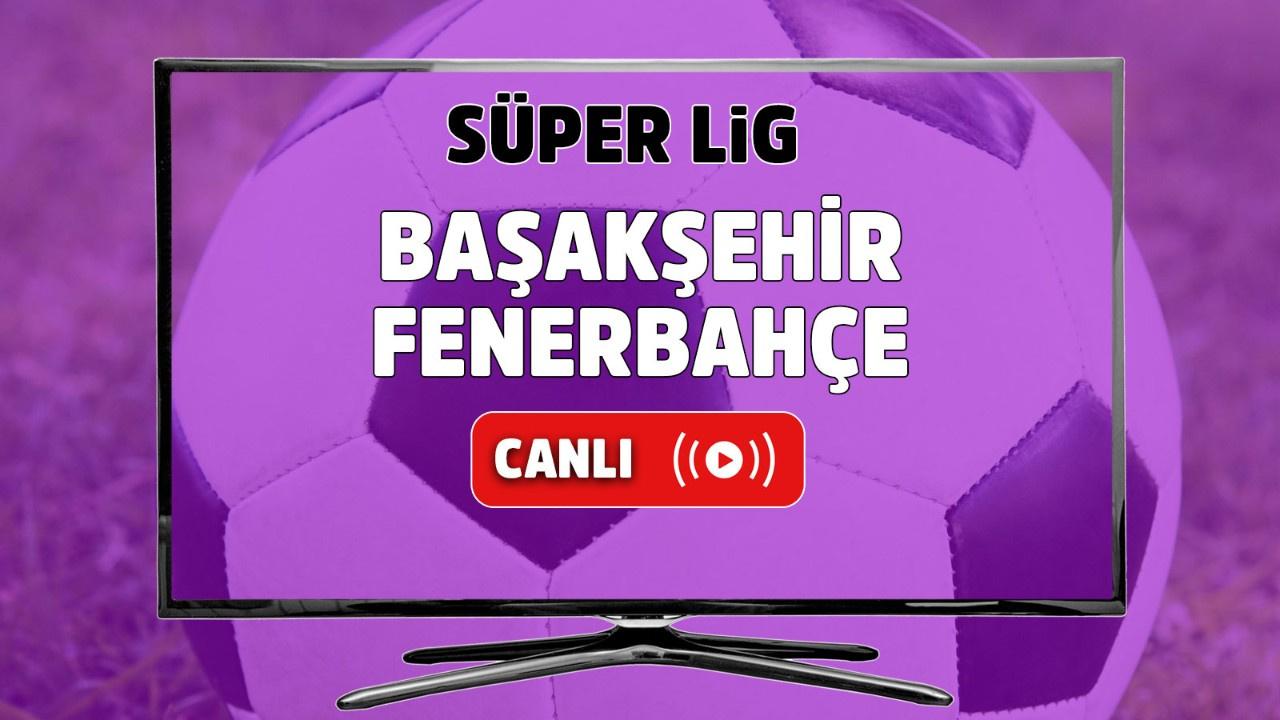 İstanbul Başakşehir – Fenerbahçe Canlı