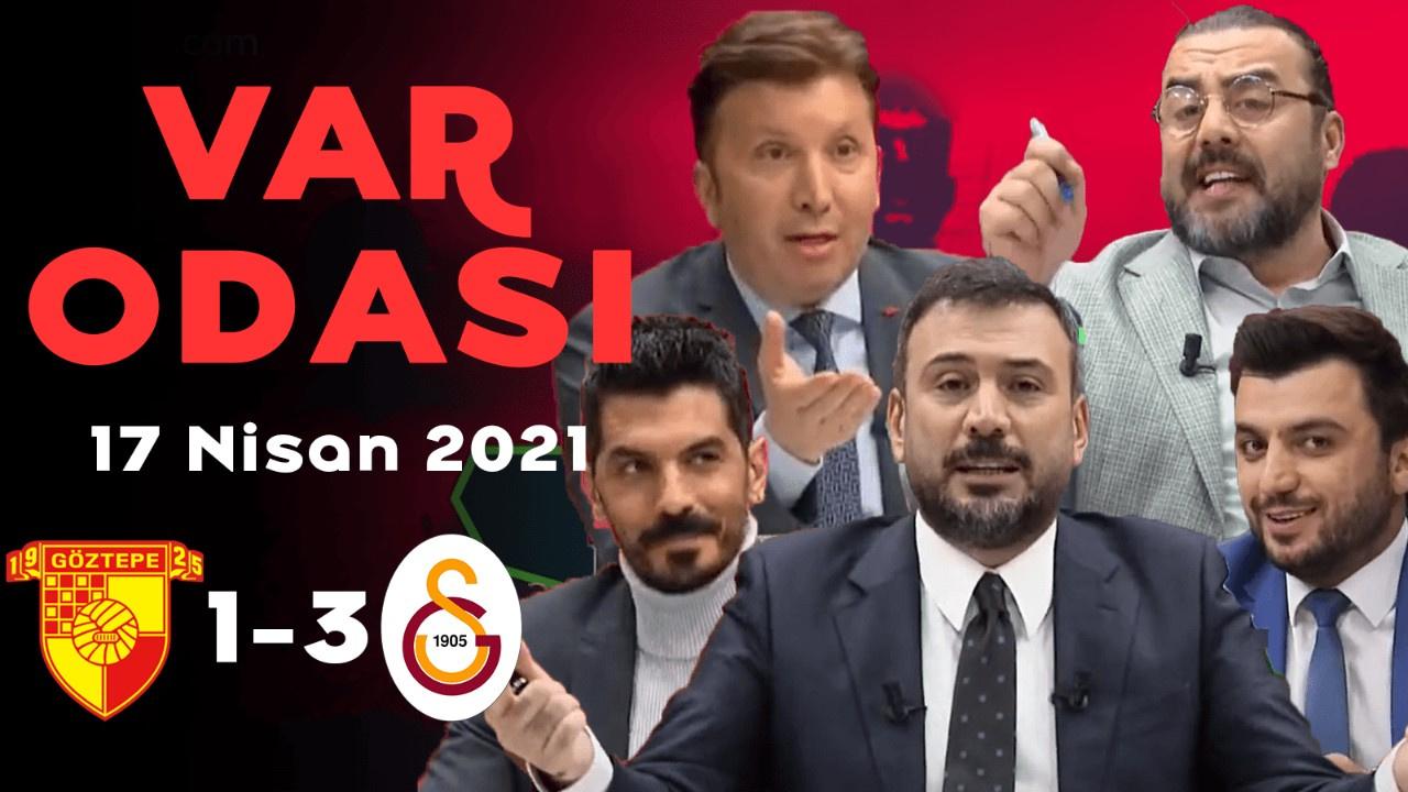 Ertem Şener ile VAR Odası - 17.04.2021