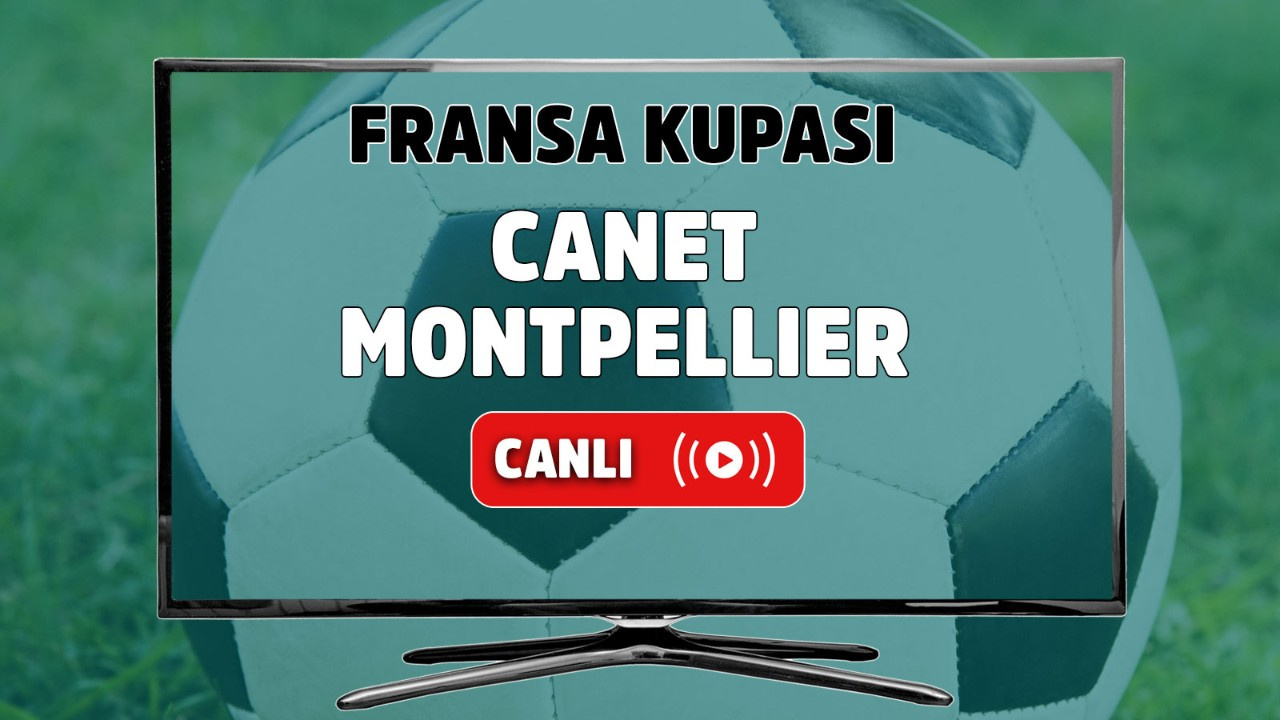 Canet - Montpellier Canlı