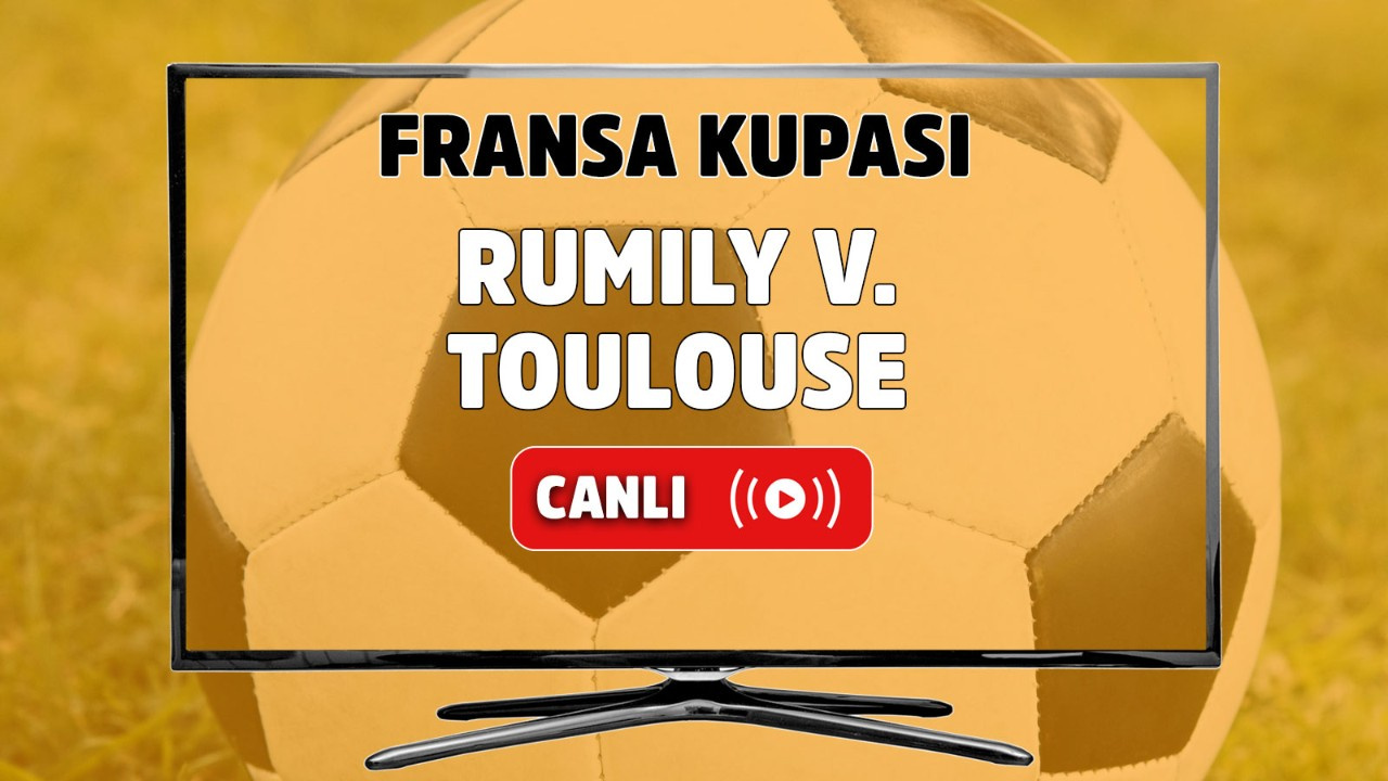 Rumilly Vallieres - Toulouse Canlı