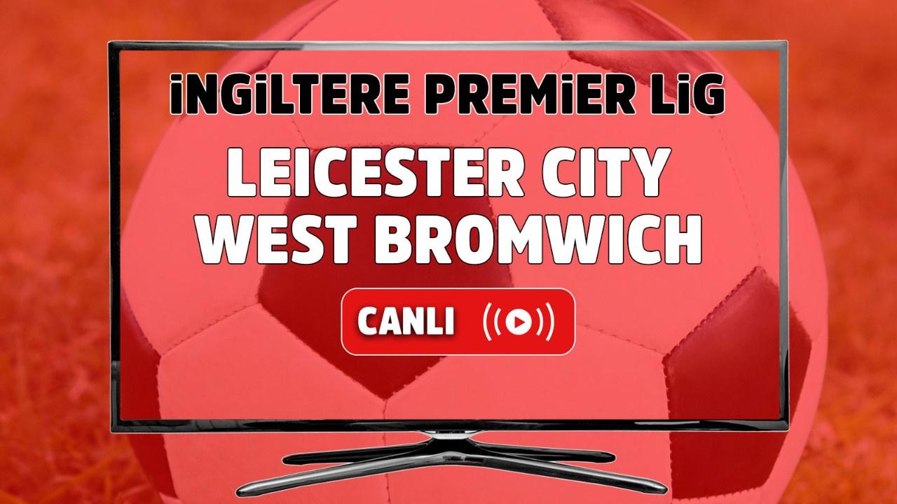 Leicester City – West Bromwich Canlı