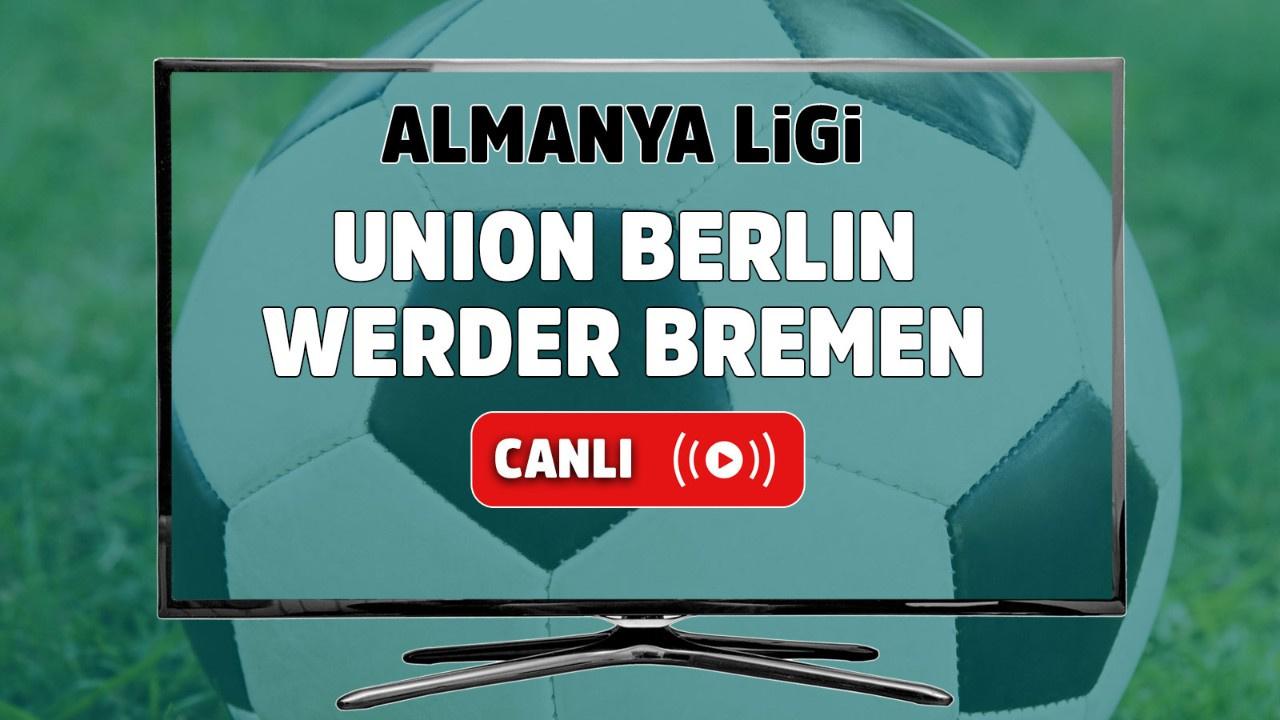 Union Berlin – Werder Bremen Canlı