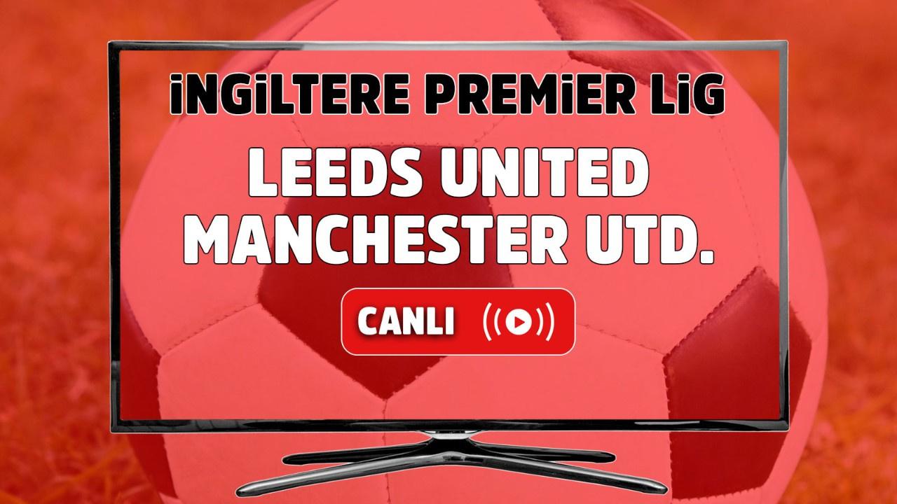 Leeds United – Manchester United Canlı