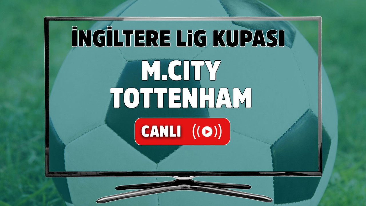 Manchester City – Tottenham Maçı Canlı