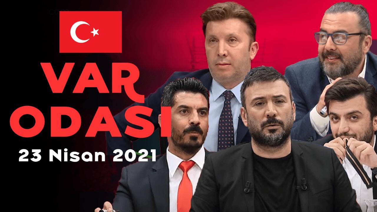 Ertem Şener ile Var Odası - 23 Nisan 2021